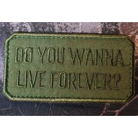Патч Do you wanna live forever? Зоряний десант Starship Troopers (olive)