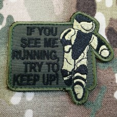 Патч If You See Me Running Try to Keep Up EOD (олива)
