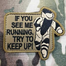 Патч If You See Me Running Try to Keep Up EOD (койот)