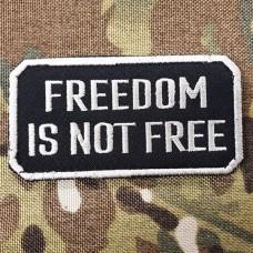 Купить Патч FREEDOM IS NOT FREE в интернет-магазине Каптерка в Киеве и Украине