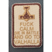 Нашивка Fuck Calm Die In Battle And Go To Valhalla (койот)