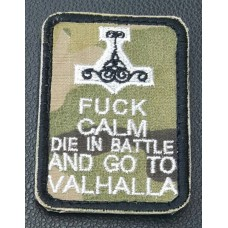 Нашивка Fuck Calm Die In Battle And Go To Valhalla (multicam)