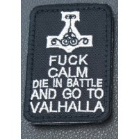 Нашивка Fuck Calm Die In Battle And Go To Valhalla (черная)