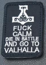 Нашивка Fuck Calm Die In Battle And Go To Valhalla (черная)
