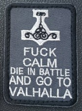 Нашивка Fuck Calm Die In Battle And Go To Valhalla (серая)