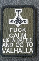Нашивка Fuck Calm Die In Battle And Go To Valhalla (олива)