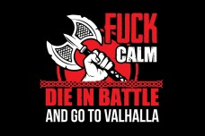 Прапор Fuck Calm Die In Battle And Go To Valhalla