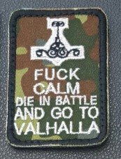 Нашивка Fuck Calm Die In Battle And Go To Valhalla (флектарн)