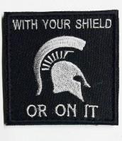Шеврон Спартанський девіз З Щитом Або На Щиті - With Your Shield Or On It
