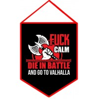 Вымпел Fuck Calm Die In Battle And Go To Valhalla