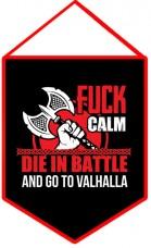 Вымпел Fuck Calm Die In Battle And Go To Valhalla